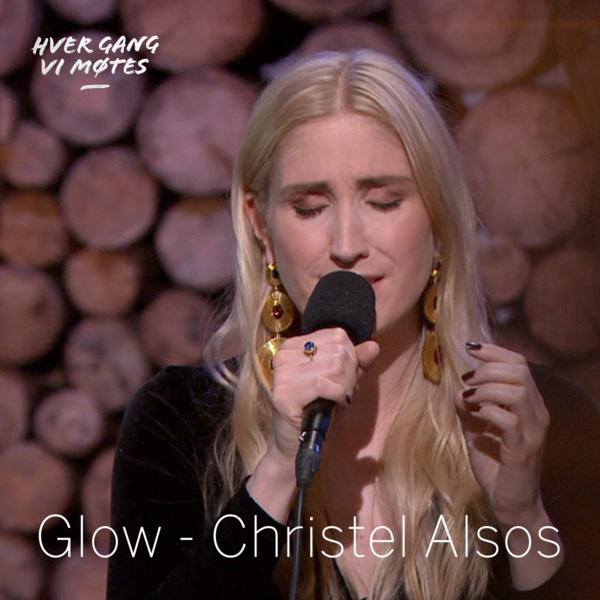 Glow - Christel Alsos